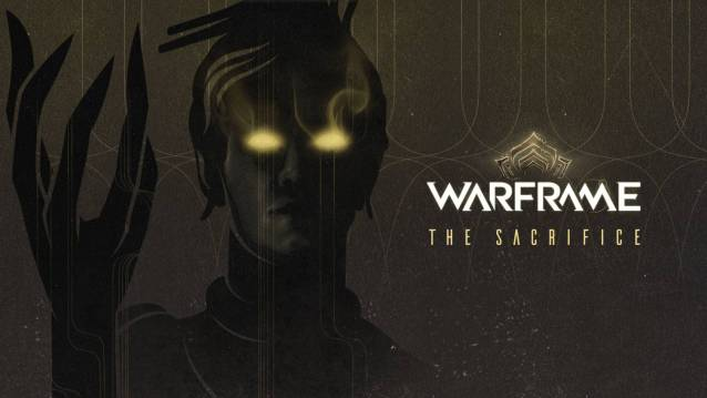 PREPARE YOURSELF FOR WARFRAME THE SACRIFICE