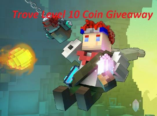 Trove Level 10 Coin Giveaway
